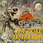 The Road to the Rim: John Grimes, Book 1 (       UNABRIDGED) by A. Bertram Chandler Narrated by Aaron Abano