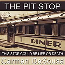 The Pit Stop: This Stop Could Be Life or Death Audiobook by Carmen DeSousa Narrated by Michelle Babb