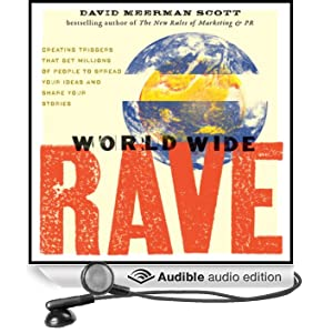 World Wide Rave: Creating Triggers that Get Millions of People to Spread Your Ideas and Share Your Stories (Unabridged)