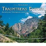 Traumtreks Europa: Die schönsten Trekkingtouren zwischen Polarkreis und Mittelmeer