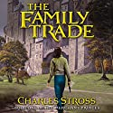 The Family Trade (       UNABRIDGED) by Charles Stross Narrated by Kate Reading