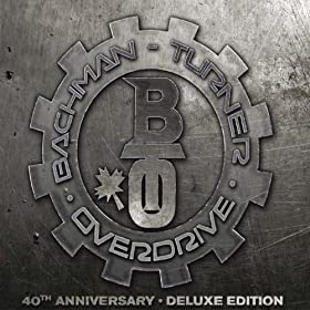 BachmanTurner Overdrive: 40th Anniversary (Deluxe Edition)