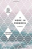 img - for A Work in Progress: A Memoir book / textbook / text book