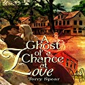 A Ghost of a Chance at Love Audiobook by Terry Spear Narrated by Cathy Schrecongost