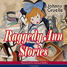 Raggedy Ann Stories Audiobook by Johnny Gruelle Narrated by Edward Miller