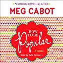 How to Be Popular: A Novel (       UNABRIDGED) by Meg Cabot Narrated by Kate Reinders