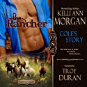 The Rancher: Redbourne Series, Book One - Cole's Story Audiobook by Kelli Ann Morgan Narrated by Troy Duran
