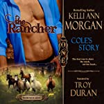 The Rancher: Redbourne Series, Book One - Cole's Story (       UNABRIDGED) by Kelli Ann Morgan Narrated by Troy Duran