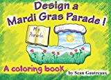 Design A Mardi Gras Parade: A Coloring Book