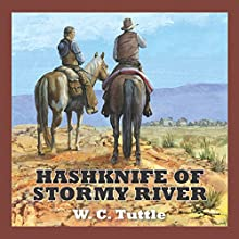 Hashknife of Stormy River (       UNABRIDGED) by W. C. Tuttle Narrated by Jeff Harding