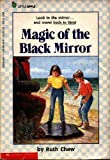 Magic of the Black Mirror (A Little Apple Paperback) (0590431862) by Chew, Ruth