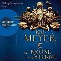 Die Krone der Sterne Hörbuch von Kai Meyer Gesprochen von: Philipp Schepmann