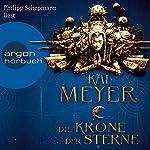 Die Krone der Sterne | Kai Meyer