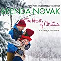 The Heart of Christmas: Whiskey Creek Series, Book 7 (       UNABRIDGED) by Brenda Novak Narrated by Carly Robins