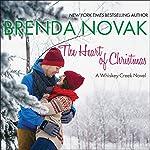 The Heart of Christmas: Whiskey Creek Series, Book 7   Brenda Novak