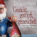 Gestickt, gestopft, gemeuchelt: Kommissar Seifferheld ermittelt | Tatjana Kruse