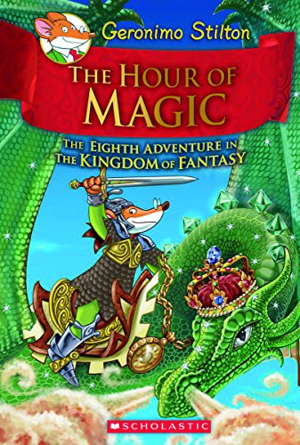 Geronimo Stilton and the Kingdom of Fantasy #8: Hour of Magic (Geronimo Stilton: Kingdom of Fantasy)