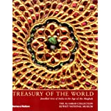 Treasury of the World: Jeweled Arts of India in the Age of the Mughals ~ Manuel Keene