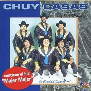 Chuy Casas & Sus Monarcas - Mujer Mujer - Amazon.com Music