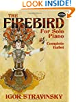The Firebird for Solo Piano: Complete...