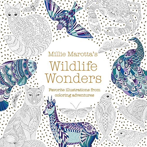 Millie Marottas Wildlife Wonders Favorite Illustrations from Coloring Adventures (A Millie Marotta Adult Coloring Book) [Marotta, Millie] (Tapa Blanda)