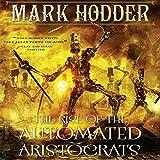 The Rise of the Automated Aristocrats: Burton & Swinburne, Book 6