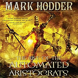 The Rise of the Automated Aristocrats Audiobook