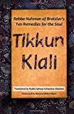 Tikkun Klali: Rebbe Nahman of Bratzlav's Ten Remedies for the Soul