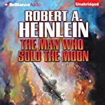 The Man Who Sold the Moon | Robert A. Heinlein