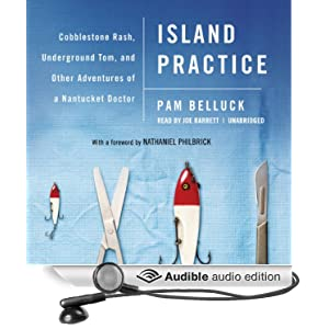 Cobblestone Rash, Underground Tom, and Other Adventures of a Nantucket Doctor  - Pam Belluck