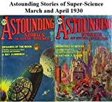 img - for Illustrated Astounding Stories of Super Science March PLUS Astounding Stories of Suer Science April1930 book / textbook / text book