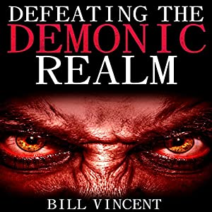 Defeating the Demonic Realm Audiobook
