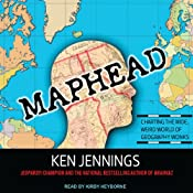 Maphead: Charting the Wide, Weird World of Geography Wonks | [Ken Jennings]