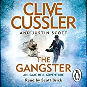 The Gangster: Isaac Bell #9 | Clive Cussler, Justin Scott