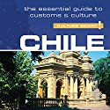 Chile - Culture Smart!: The Essential Guide to Customs & Culture Audiobook by Caterina Perrone Narrated by Anna Bentinck