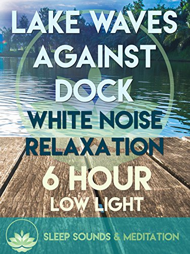 Lake Waves Against Dock White Noise Relaxation