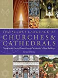 Image de The Secret Language of Churches & Cathedrals: Decoding the Sacred Symbolism of Christianity's Holy Building