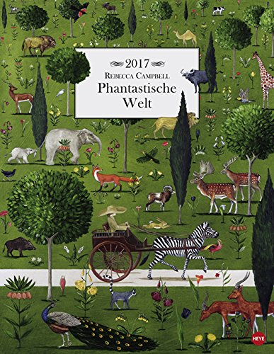 rebecca-campbell-phantastische-welt-posterkalender-kalender-2017-heye-verlag-wandkalender-34-cm-x-44