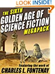 The Sixth Golden Age of Science Ficti...
