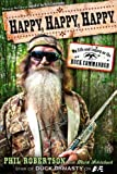 img - for Happy, Happy, Happy: My Life and Legacy as the Duck Commander book / textbook / text book