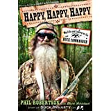 Happy, Happy, Happy: My Life and Legacy as the Duck Commander ~ Mark Schlabach