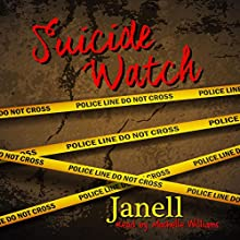 Suicide Watch Audiobook by  Janell, A'ndrea J. Wilson Narrated by Machelle Williams