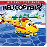 Helicopters! (Big Busy Machines)