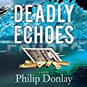 Deadly Echoes: A Novel: Donovan Nash, Book 4 Audiobook by Philip Donlay Narrated by Clay Teunis