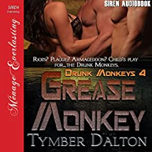 Grease Monkey: Drunk Monkeys, Book 4 Audiobook by Tymber Dalton Narrated by Audrey Lusk