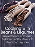 Cooking with Beans and Legumes: Simpl...