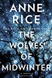 The Wolves of Midwinter: 2 (Wolf Gift Chronicles) Anne Rice