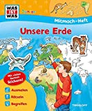 Image de Mitmach-Heft Unsere Erde: Malen, Stickern, Rätseln. Ideal für Kinder ab 4 Jahren! (WAS IST WAS Jun