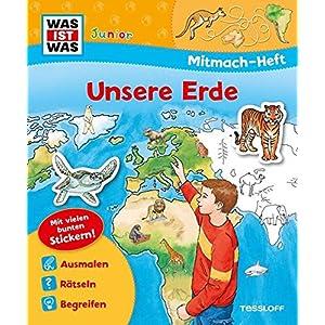 Mitmach-Heft Unsere Erde: Malen, Stickern, Rätseln. Ideal für Kinder ab 4 Jahren! (WAS IST WAS Jun