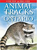Animal Tracks of Ontario: Written by Ian Sheldon, 1997 Edition, Publisher: Lone Pine Publishing [Paperback]